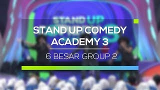 Highlight Stand Up Comedy Academy 3 - 6 Besar Group 2