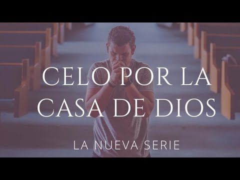 De la Serie Celo por la Casa de Dios l Pastor Santos Cabral.