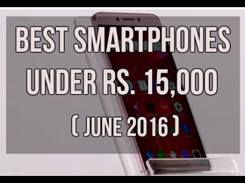 Best Smartphones under Rs. 15,000 (June 2016) | Digit.in
