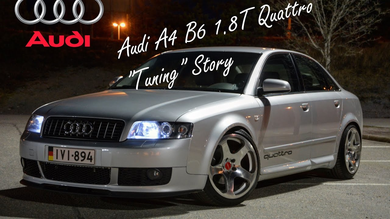 audi a4 b6 1 8t quattro tuning story youtube. Black Bedroom Furniture Sets. Home Design Ideas