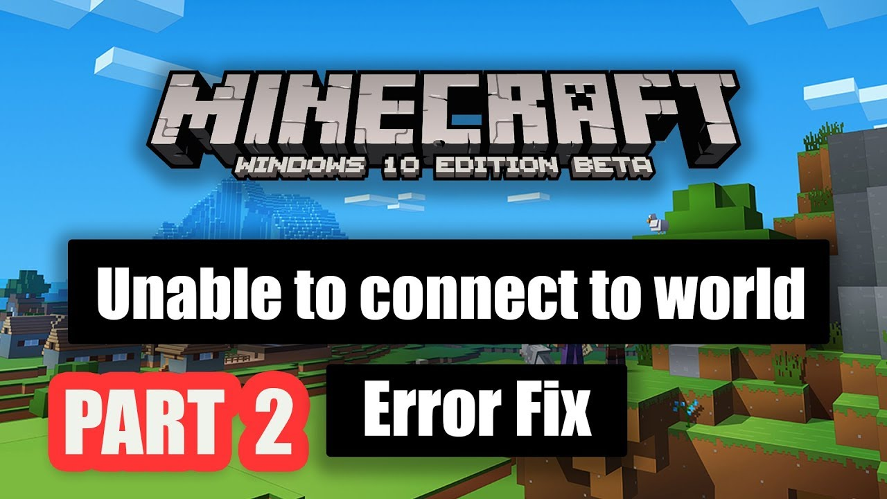 """Minecraft windows 11 """"Unable to connect to world?"""" - Microsoft"""