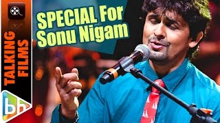 why bas itna hai kehna is special for sonu nigam exclusive