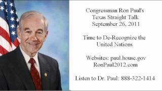 Ron Paul's Texas Straight Talk 9/26/11: Time to De-Recognize the United Nations
