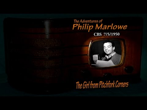 "Philip Marlowe ""The Girl from Pitchfork Corners"" CBS 7/5/50 Old Time Radio Noir Crime Drama"