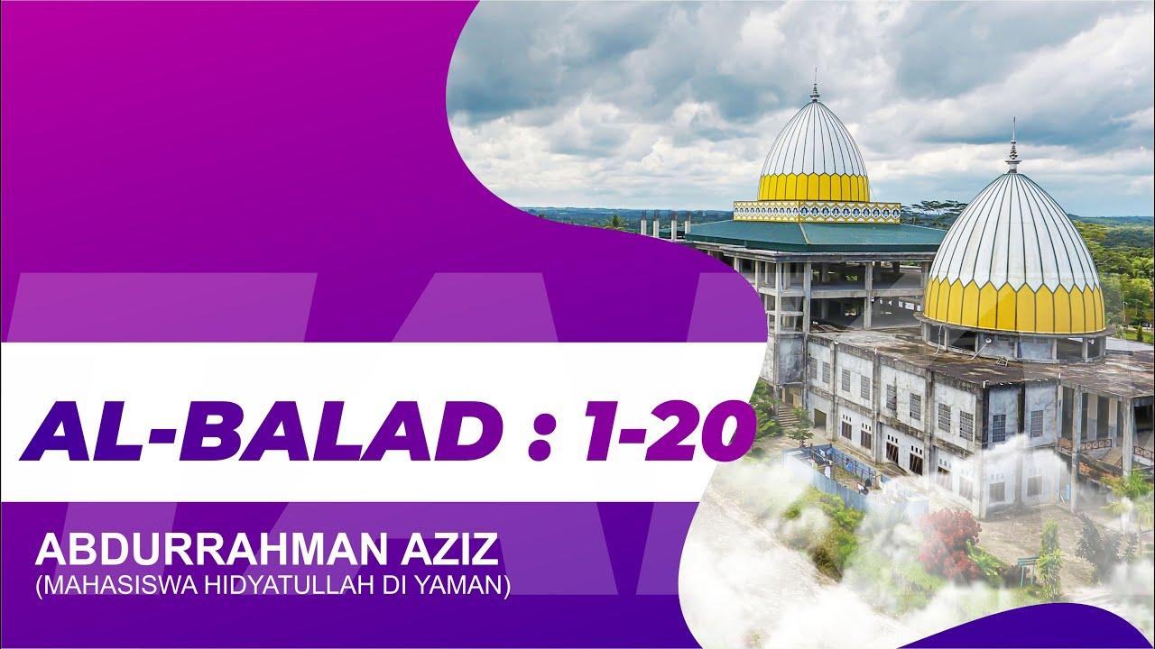 Bacaan Qur'an Merdu Surah AL- BALAD Juz 30 | Abdurrahman Aziz