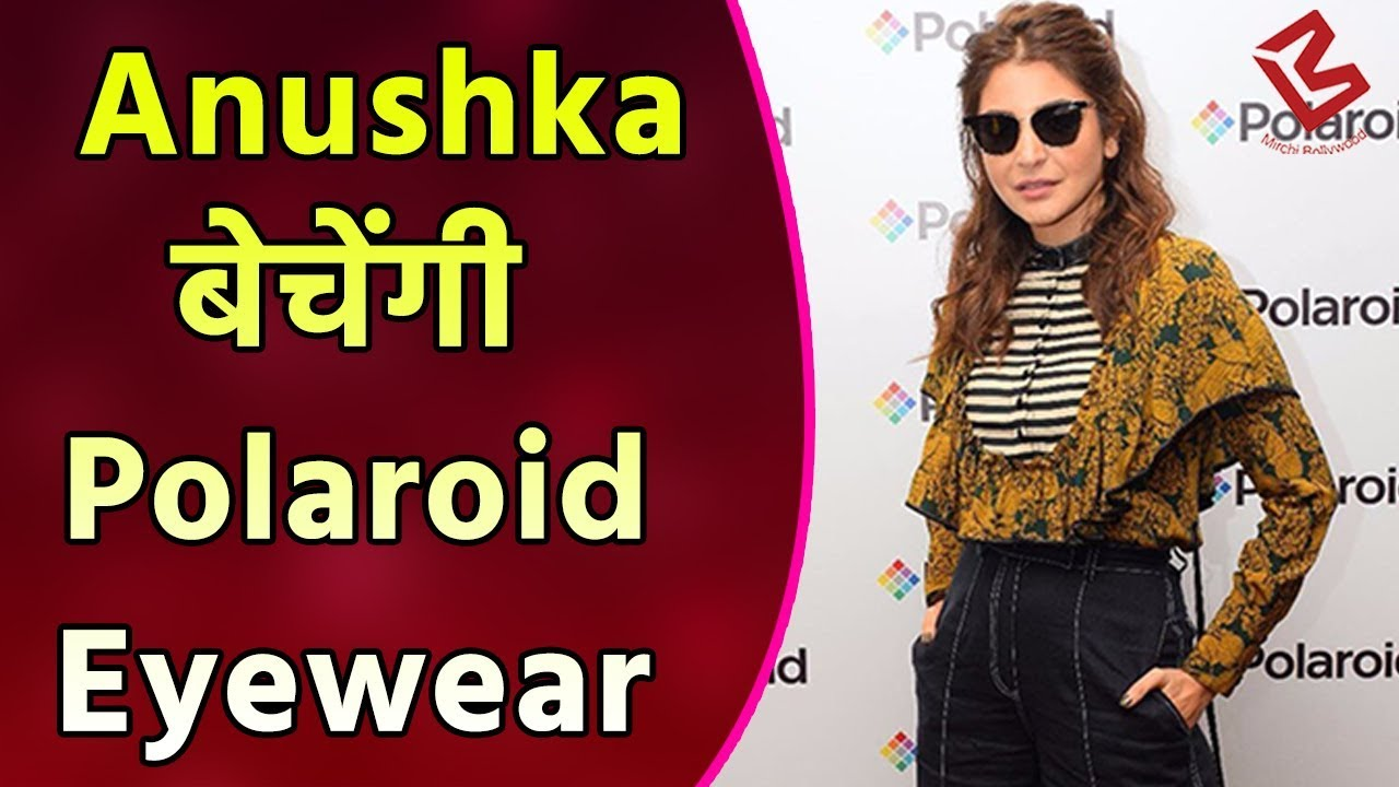 24aaacddf5 Anushka Sharma is the Face of Polaroid Eyewear - YouTube