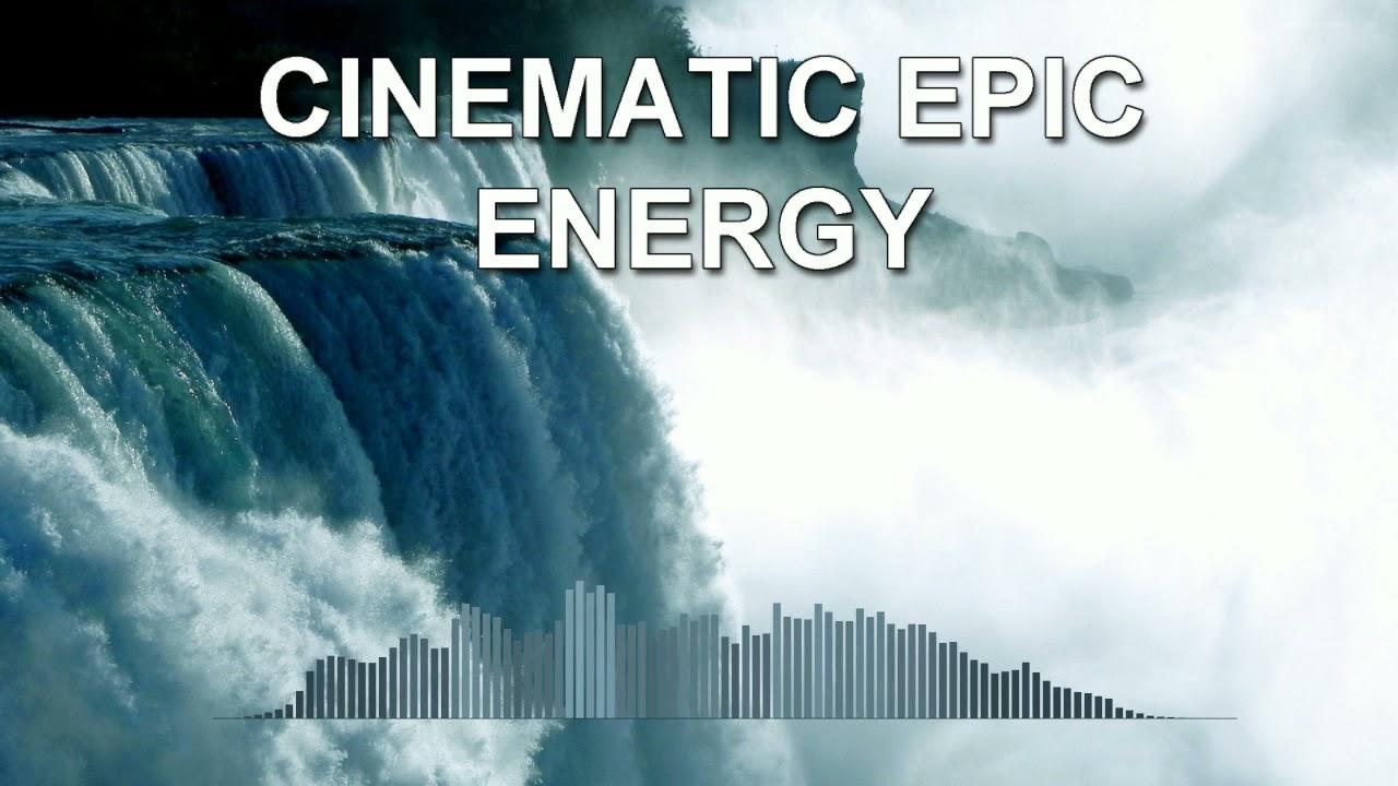 Cinematic Epic Energy