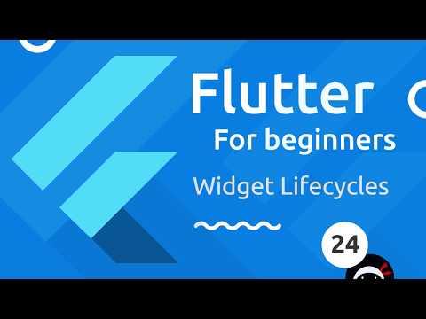 Flutter Tutorial for Beginners #24 - Widget Lifecycle