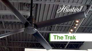 The Trak from Hunter | Ceiling Fan for Large Commercial Spaces