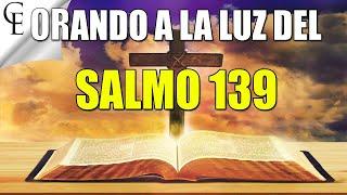 SALMO 139 - Dios está conmigo - ORANDO A LA LUZ DE LOS SALMOS