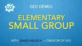 GO! Demo: Elementary Small Group