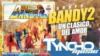 "Grupo Bandy2 ""Un clasico del amor"" (2005) | Disco"