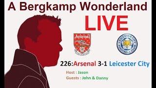 #ABWLive : 226 - Arsenal 3-1 Leicester City (Premier League)