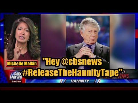 "Michelle Malkin: ""Hey CBS News, Release The Hannity Tape"""