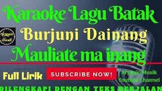 KARAOKE Burju Ni Dainang - Mauliate Ma inang