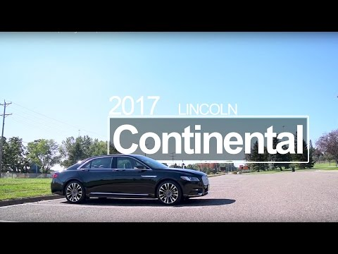 2017 Lincoln Continental | Driving Review | Model Overview