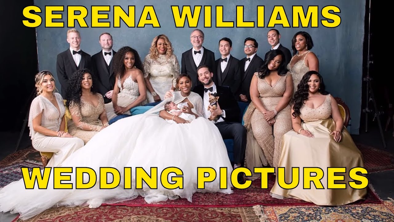 SERENA WILLIAMS WEDDING TO ALEXIS OHANIAN , IN PICTURES - YouTube