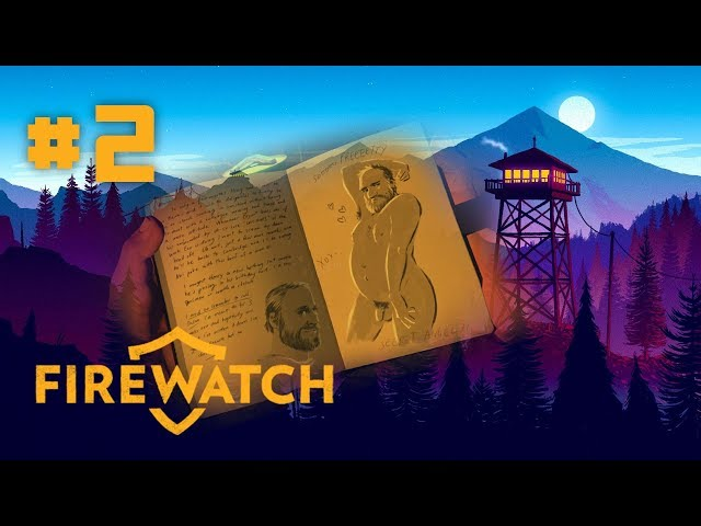 Firewatch - EP 2 - Vandalism & Mysterious Abandoned Backpacks