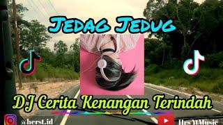 DJ Cerita Kenangan Terindah - Selow Remix Terbaru | Jedag Jedug 2021