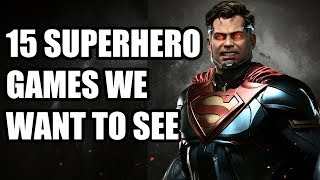 15 Superhero Games We Want To See