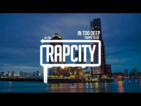 Trippie Redd - In Too Deep (Prod. by ParisTheProducer & GooseTheGuru) [Lyrics]