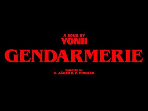 Yonii - Gendarmerie [Offizieller Musikfilm]