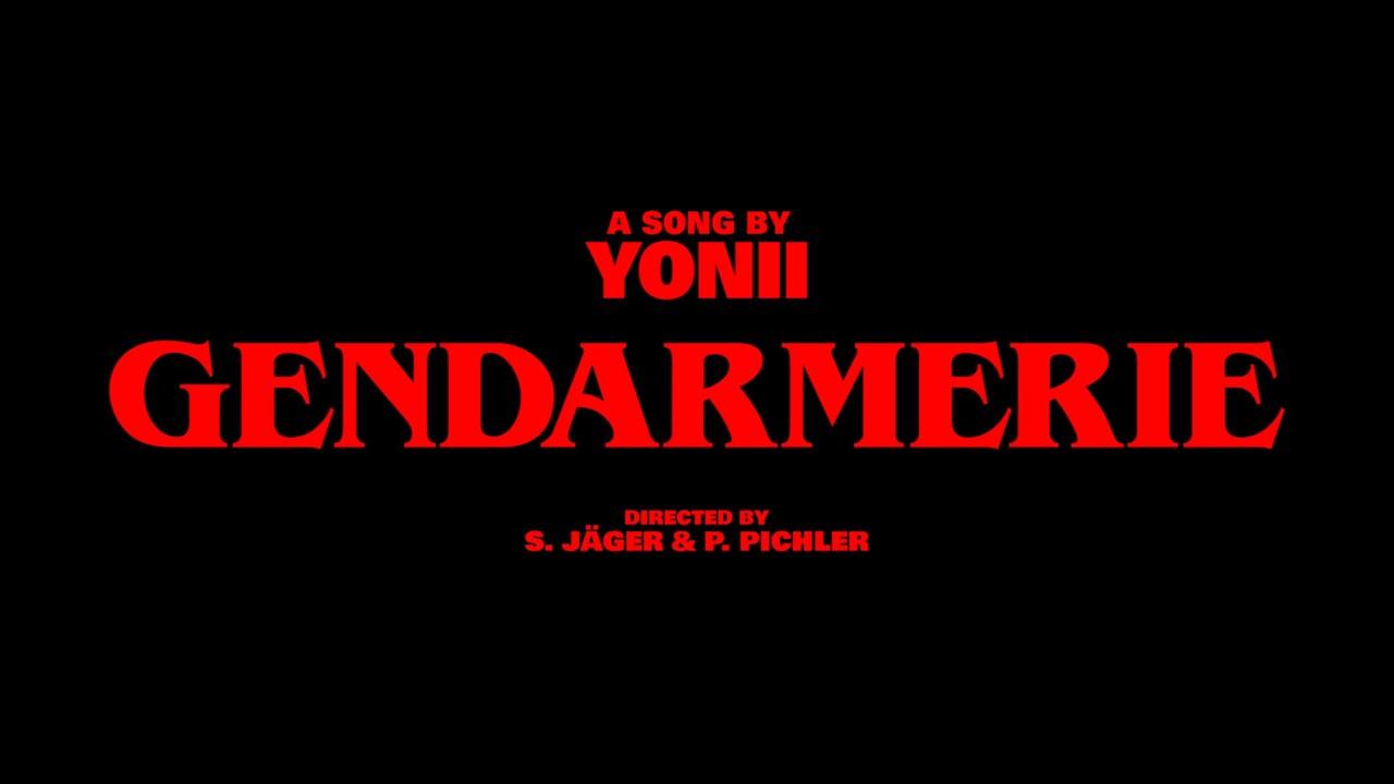 Download Yonii - Gendarmerie [Offizieller Musikfilm]