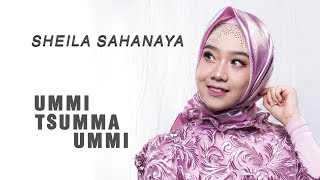 Download Sheila Sahanaya - Ummi Tsumma Ummi ( Official Music Video )