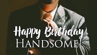 Gambar cover Happy Birthday, Handsome!