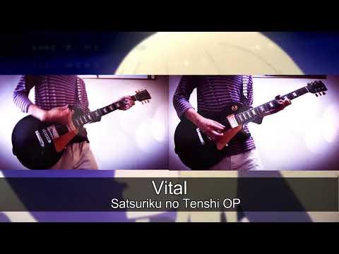 【Satsuriku no Tenshi/殺戮の天使 OP】Vital ギター弾いてみた!(guitar cover)