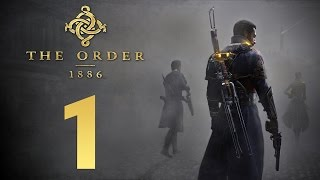 Прохождение The Order 1886 — Часть 1: Рыцарь Навсегда