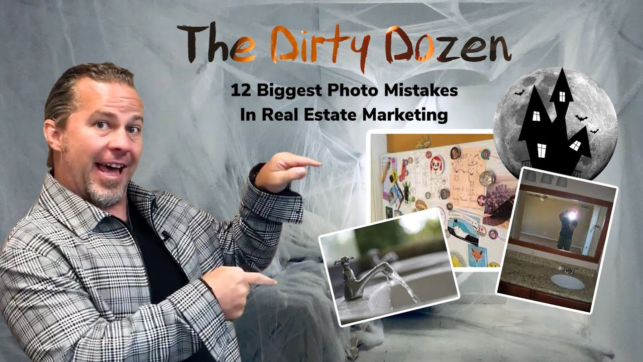 The Dirty Dozen - 12 Photo 📸 Mistakes Made in Real Estate 😱