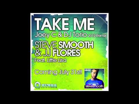 JJ Flores & Steve Smooth Feat. Lil Lisa - Take Me (Joey C & DJ Torio Remix).mp3