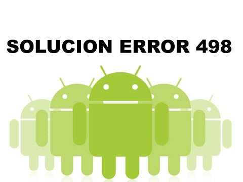 Como solucionar error 498 Android