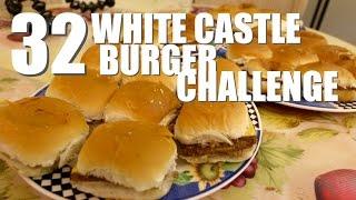 32 WHITE CASTLE BURGER CHALLENGE (5000 CALORIES)