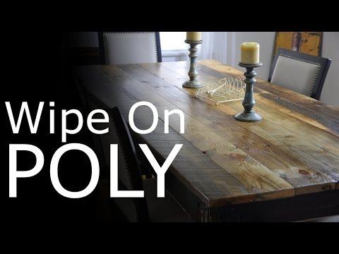 Wipe on Poly - What is it? How to make it and apply with