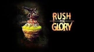 Rush for Glory Gameplay | HD 720p
