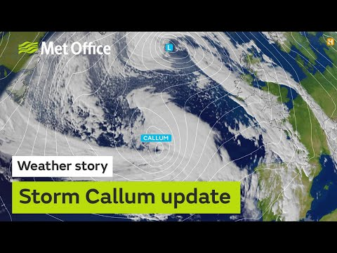 Storm Callum brings strong winds & heavy rain to the UK Friday & Saturday
