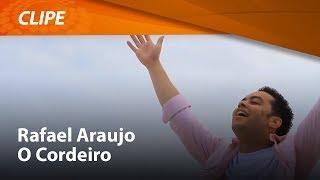 Rafael Araújo - O Cordeiro (Clipe Oficial)