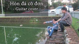 Hòn đá cô đơn   Bản Guitar Sinh viên bất hủ   Guitar Cover