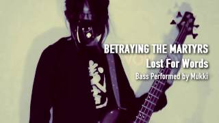 Video Bass Cover | Playthrough - LOST FOR WORDS (Betraying The Martyrs) by Mukki download MP3, 3GP, MP4, WEBM, AVI, FLV Juli 2018
