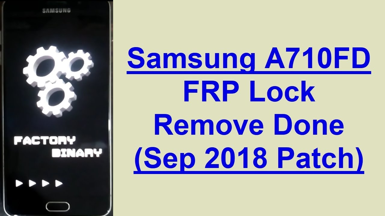 Samsung A710FD Sep 2018 patch frp | Mobile Solution Point