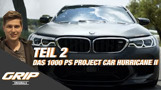 Das 1000 PS Project Car Hurricane II Teil 2 I GRIP Originals
