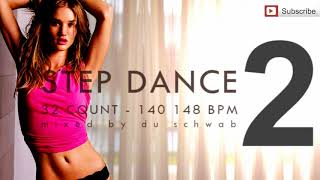 NEW STEP DANCE 2 Mixed By DU SCHWAB 140 148 BPM 32count