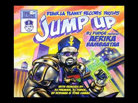 DJ Fudge - Jump Up feat. Afrika Bambaataa (DJ PREMIER Remix)