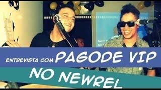 Baixar Entrevista Newrel - ANIVERSÁRIO PAGODE VIP