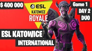 Fortnite ESL Katowice INTERNATIONAL Tournament DUO Game 1 Highlights DAY 2 Fortnite Tournament 2019