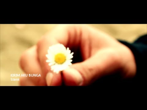 Slank - Kirim Aku Bunga   Special Video Clip (Lyrics CC)