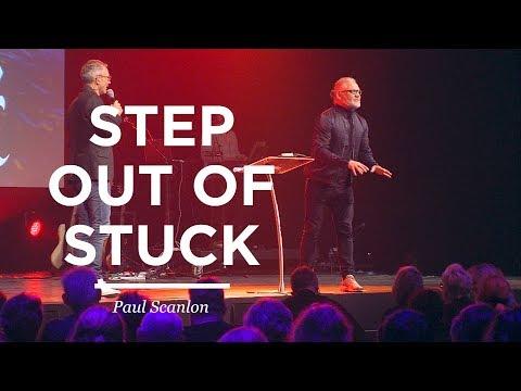 Step Out Of Stuck | Paul Scanlon