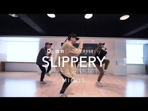 Slippery (feat. Gucci Mane) - MIGOS | D . an Choreography